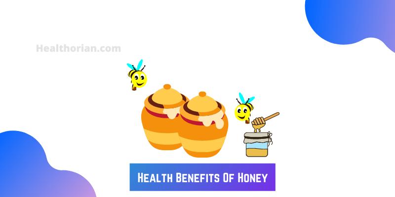 Health Benefits Of Honey(healthorian.com.)