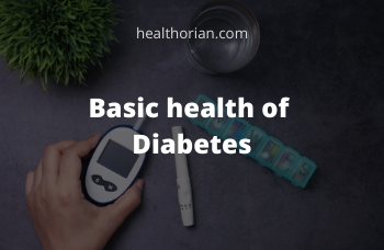 Basic health of Diabetes(healthorian.com)