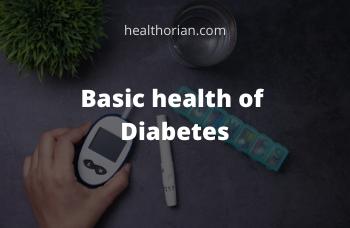 Basic health of Diabetes(healthorian.com)